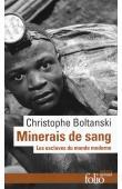 BOLTANSKI Christophe - Minerais de sang - Les esclaves du monde moderne