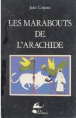 COPANS Jean - Les marabouts de l'Arachide. La confrérie mouride et les paysans du Sénégal