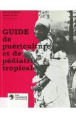 GOARNISSON Jean,  BLANC Claude - Guide de puériculture et de pédiatrie africaine