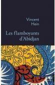 HEIN Vincent - Les flamboyants d'Abidjan