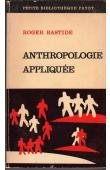 BASTIDE Roger - Anthropologie appliquée