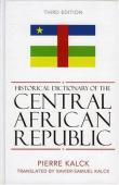 KALCK Pierre - Historical Dictionary of the Central African Republic. (3rd revised edition 2004)