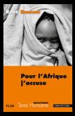 DUMONT René, PAQUET Charlotte - Pour l'Afrique, j'accuse