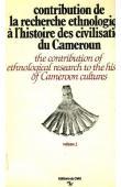 TARDITS Claude (sous la direction de) - Contribution de la recherche ethnologique à l'histoire des civilisations du Cameroun