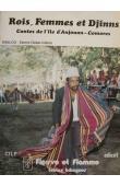 AHMED-CHAMANGA Mohamed - Rois, Femmes et Djinns. Contes de l'île d'Anjouan (Comores)