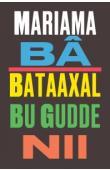 BÂ Mariama - Bataaxal bu gudde nii (Une si longue lettre)