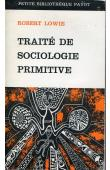 LOWIE Robert - Traité de sociologie primitive.