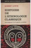 LOWIE Robert H. - Histoire de l'ethnologie classique des origines à la 2e guerre mondiale