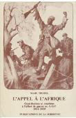 MICHEL Marc - L'appel à l'Afrique: contributions et réactions à l'effort de guerre en AOF (1914-1919)