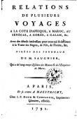 SAUGNIER M. - Relations de plusieurs voyages a la cote d'Afrique, a Maroc, au Senegal, a Gorée, a Galam…