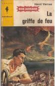 VERNES Henri - La griffe de feu. Une aventure de Bob Morane
