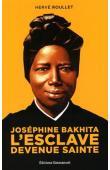 ROULLET Hervé - Joséphine Bakhita. L'esclave devenue sainte