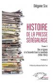 SENE Diegane - Histoire de la presse sénégalaise. Tome 1: Des origines à la Seconde Guerre mondiale (1856-1945). Volume 2