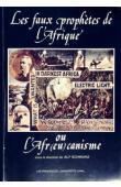 SCHWARZ Alf (éditeur) - Les faux prophêtes de l'Afrique ou l'Afr(eu)canisme