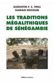 HOLL Augustin F. C., BOCOUM Hamady - Les traditions mégalithiques de Sénégambie