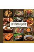 DAKOMA Lily - Ma cuisine africaine en toute simplicité. Saveurs d'Afrique: plus de 90 recettes et en bonus la version végétarienne incluse