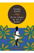 ANAM Ysiaka - Et ma langue se mit à danser