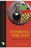 McCann James C. - Stirring the Pot: A History of African Cuisine
