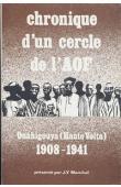 MARCHAL Jean-Yves (présenté par) - Chronique d'un Cercle de l'A.O.F.  - Recueil d'archives du poste de Ouahigouya (Haute Volta) 1908-1941