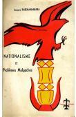 RABEMANANJARA Jacques - Nationalisme et problèmes malgaches