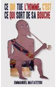 MATATEYOU Emmanuel - Ce qui tue l'homme, c'est ce qui sort de sa bouche
