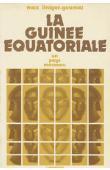 LINIGER-GOUMAZ Max - La Guinée Equatoriale: un pays méconnu