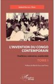 NDAYWEL è NZIEM Isidore - L'invention du Congo contemporain. Traditions, mémoires,modernités. Tome I