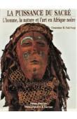 FAIK-NZUJI Madiya - La puissance du sacré: l'homme, la nature et l'art en Afrique noire