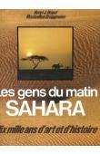 HUGOT Henri-Jean, BRUGGMANN Maximilien - Les gens du matin : Sahara - Dix mille ans d'histoire