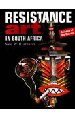 WILLIAMSON Sue - Resistance Art in South Africa. 2eme édition révisée
