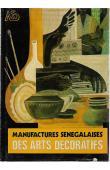 Collectif, KEBE Mbaye Gana (choix de textes de) - Manufactures sénégalaises des arts décoratifs