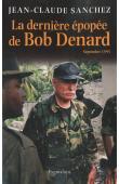 SANCHEZ Jean-Claude - La dernière épopée de Bob Denard