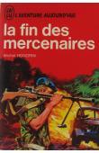 HONORIN Michel - La fin des mercenaires