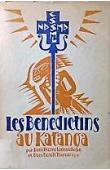 LEGRAND Pierre (O.S.B.), THOREAU Benoit (O.S.B.) - Les Bénédictins au Katanga. Vingt ans d'apostolat (1910-1935)