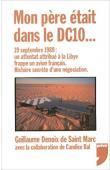 DENOIX DE SAINT MARC Guillaume, BAL Candice (assisté par) - Mon père était dans le DC10 …. 19 septembre 1989 : un attentat attribué à la Libye frappe un avion français. Histoire secrète d'une négociation
