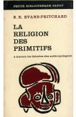 EVANS-PRITCHARD E. E. - La religion des primitifs à travers les théories des anthropologues