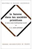 EVANS-PRITCHARD E. E. - La femme dans les sociétés primitives et Autres essais d'anthropologie sociale