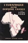 NORD Pierre - L'Eurafrique notre dernière chance