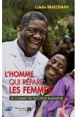 BRAECKMAN Colette - L'homme qui répare les femmes, le combat du Docteur Mukwege