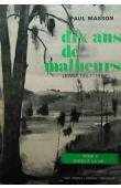 MASSON Paul - Dix ans de malheurs (Kivu 1957-1967). Tome II: Jusqu'à la lie