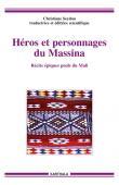 SEYDOU Christiane (éditrice scientifique et traductrice) - Héros et personnages du Massina. Récits épiques peuls du Mali