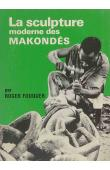 FOUQUER Roger - La sculpture moderne des Makondés (édition de 1976)
