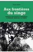 LEBLAN Vincent - Aux frontières du singe : Relations entre hommes et chimpanzés au Kakandé, Guinée (XIXe-XXIe siècle)