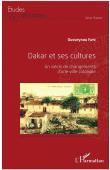 FAYE Ousseynou - Dakar et ses cultures. Un siècle de changements d'une ville coloniale