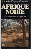 COQUERY-VIDROVITCH Catherine, (éditeur) - Afrique noire. Permanences et ruptures
