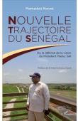 NDIONE Mamadou - Nouvelle trajectoire du Sénégal: ou la défense de la vision du Président Macky Sall