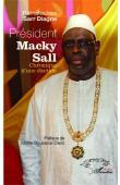 SARR DIAGNE Ramatoulaye - Président Macky Sall. Chronique d'une élection