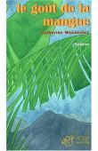 MISSONNIER Catherine - Le goût de la mangue (1ere édition)