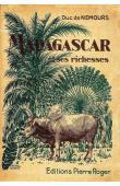 NEMOURS Duc de - Madagascar et ses richesses