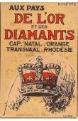 FYFE H. Hamilton - Aux pays de l'or et des diamants. Cap - Natal - Orange - Transvaal - Rhodesie